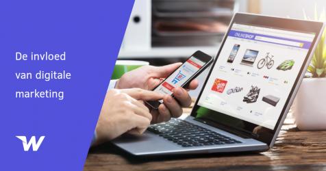 De invloed van digitale marketing